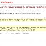 """""""The length of the URL for this request exceeds the configured maxUrlLength value"""""""